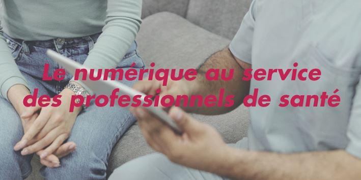 numerique - Le Numérique au service des professionnels de santé